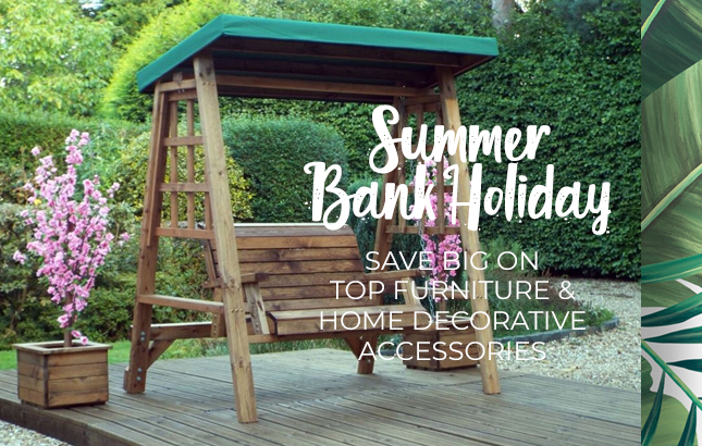 Summer Bank Holiday - Save Big on Top Furniture & Home Decorative Accessories
